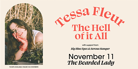 TESSA FLEUR AT THE BEARDED LADY with BIG BLUE EYES & SERENA STANGER tickets