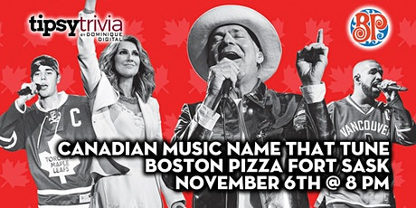 Canadian Music Name That Tune - Nov 6th 8:00pm - Boston Pizza Fort Sask tickets