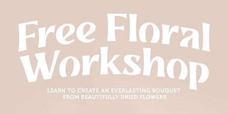 Dried Floral Workshop - Dalyellup Shopping Centre tickets