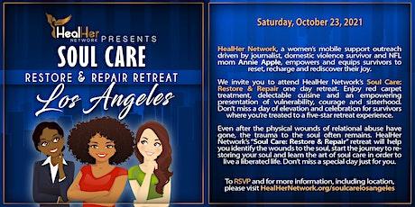 HealHer Network Presents Soul Care: Restore and Repair Retreat (LA) tickets