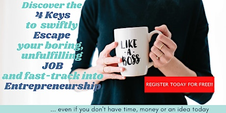 4 Keys to Swiftly Escape Your Job and Live the Entrepreneur Lifestyle tickets