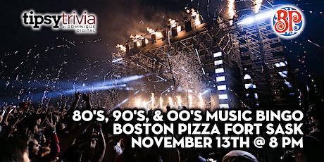80's, 90's, & 00's Music Bingo - Nov 13th 8:00pm - Boston Pizza Fort Sask tickets