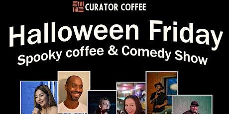 Halloween Friday  - Spooky coffee & Comedy Show tickets