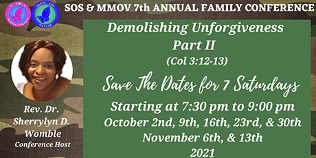 SOS &  MMOV 7th Annual Family Conference: Demolishing Unforgiveness Part II tickets