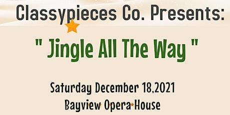 "Classypieces Co. Presents: ""Jingle All The Way"" Saturday December 18,2021 tickets"