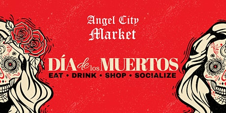 Angel City Market Dia De Los Muertos Day 2 Hosted by Stacey Diaz tickets