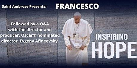 Francesco Encore Screening tickets