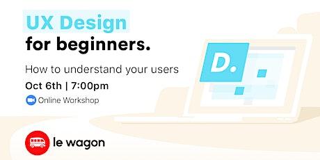 UX Design for Beginners - Online Workshop tickets