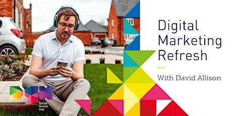 Digital Marketing Refresh For New Businesses - Webinar - Dorset Growth Hub tickets