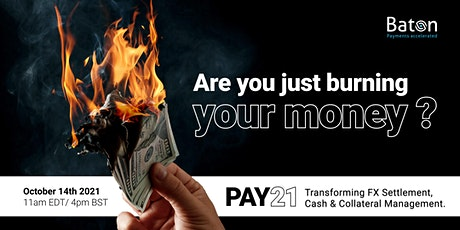 PAY21 - Transforming FX Settlement, payments & Liquidity Management tickets
