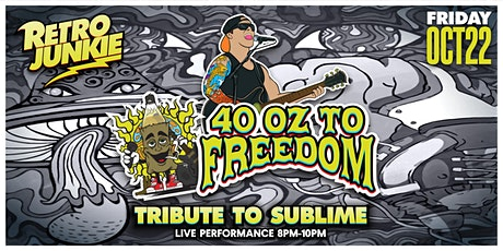 40 OZ to Freedom (Sublime Tribute) LIVE in Retro Junkie tickets