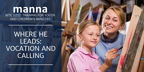 manna - Where He leads: Vocation and Calling (Re-scheduled) tickets