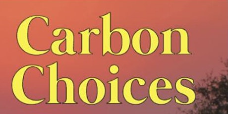 Carbon Choices: Common-sense Solutions to our Climate and Nature Crisis tickets