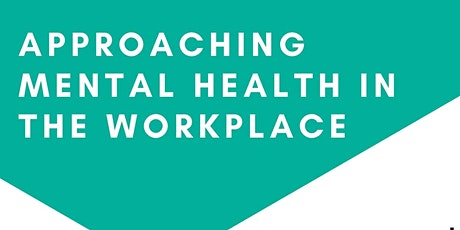 Approaching Mental Health in the Workplace tickets
