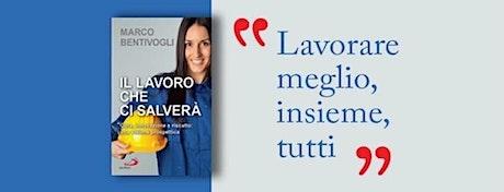 """PRESENTAZIONE de """" Il LAVORO CHE CI SALVERA' """" di Marco Bentivogli - ANCONA biglietti"""