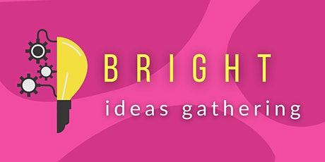The Bright Ideas Gathering tickets