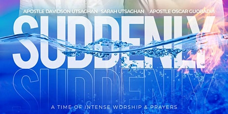 SUDDENLY: a time of intense worship and prayers tickets