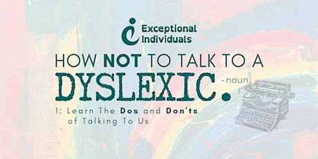 How NOT To Talk To  A Dyslexic    Dyslexia Awareness Week tickets