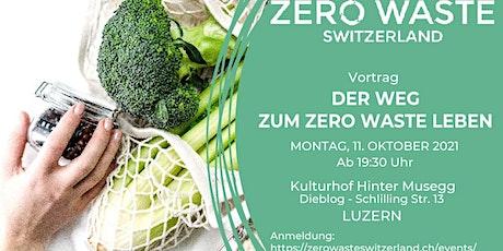 VORTRAG ZEROWASTE SWITZERLAND@LUZERN - DER WEG ZUM ZERO WASTE LEBEN Tickets