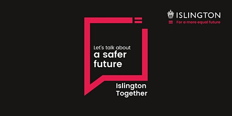 Islington Together: Let's talk about a safer Islington tickets