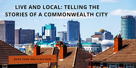 Live and Local – Telling the Stories of a Commonwealth City tickets