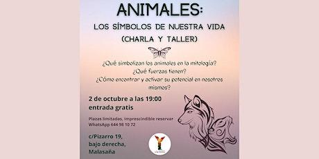 Animales: Los símbolos de nuestra vida. Charla-Taller entradas