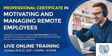 Professional Certificate in Motivating and Managing Remote Employees tickets