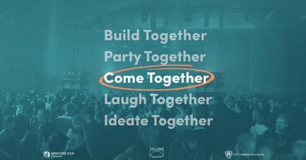 Come Together! Party for Entrepreneurial Students tickets