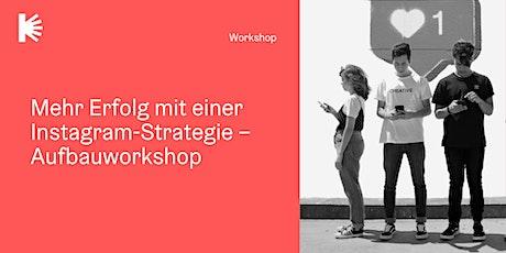 Mehr Erfolg mit einer Instagram-Strategie - Aufbauworkshop Tickets