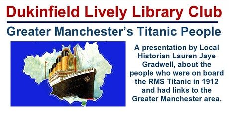 Dukinfield Lively Library Club - Greater Manchester's Titanic People tickets