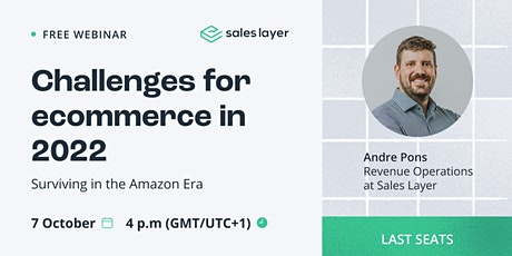 Webinar: Challenges for eCommerce in 2022 - Surviving in the Amazon Era entradas