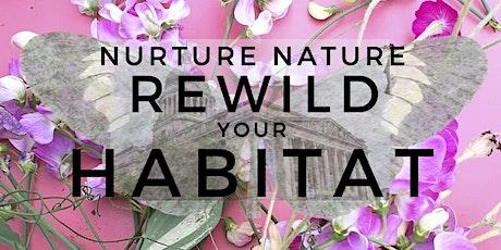 Nurture Nature: Rewild your Habitat tickets