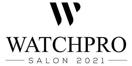 WatchPro Salon tickets