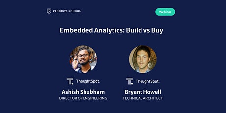 Webinar: Embedded Analytics: Build vs Buy by ThoughtSpot Product Leaders tickets