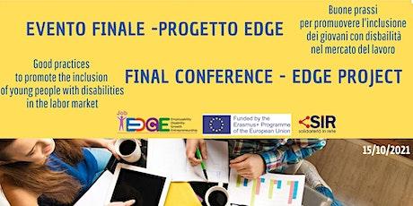 EVENTO FINALE PROGETTO EDGE - FINAL CONFERENCE EDGE PROJECT biglietti