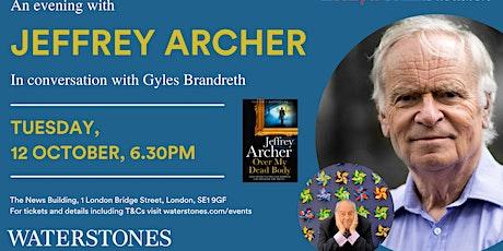 An evening with Jeffrey Archer in conversation with Gyles Brandreth tickets