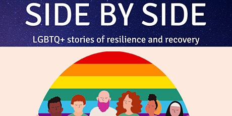 Side by Side: LGBTQ+ Stories of Resilience and Recovery tickets