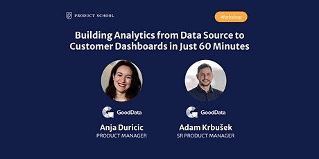Workshop: Building Analytics from Data Source to Dashboards w/ GoodData PMs tickets