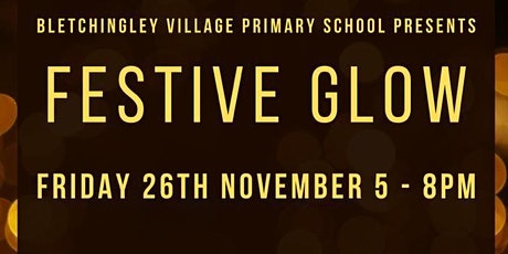 Festive Glow at Bletchingley Village Primary School tickets