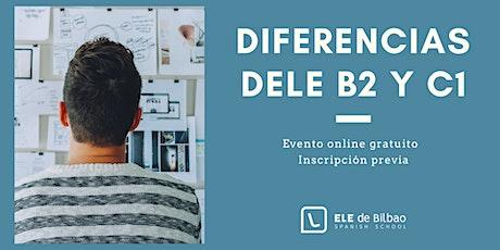 Diferencias entre el examen DELE B2 y C1 entradas