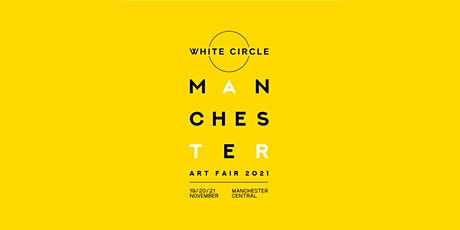 White Circle Manchester Art Fair 2021 Launch Night tickets