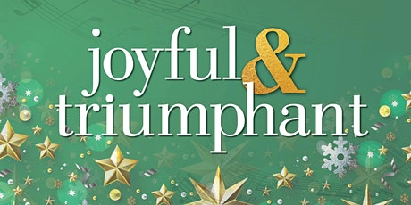 """Joyful & Triumphant"" Free Holiday Concert tickets"