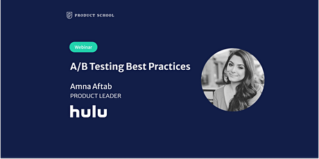 Webinar: A/B Testing Best Practices by Hulu Product Leader tickets