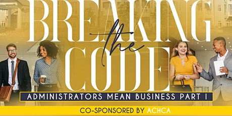 Copy of CODE W Presents: Administrators Mean Business Part 1 tickets