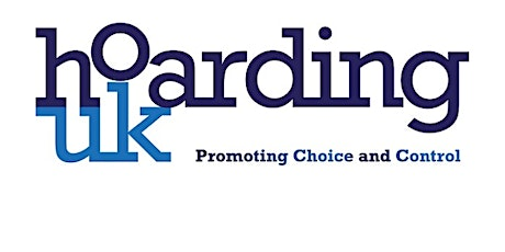 Hoarding UK Choice and Control in Hoarding Behaviour  Training (Half-Day) tickets