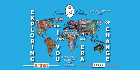Globalisation -Exploring the I and You in an Era of Change - Art Exhibition tickets
