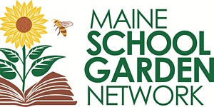Maine School Garden Network Annual Meeting