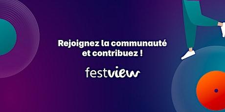 Avant première du lancement officiel de FestView   billets