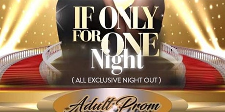 If Only For One Night (Adult Prom) tickets