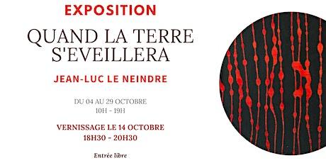 Vernissage Jean-Luc Le Neindre billets